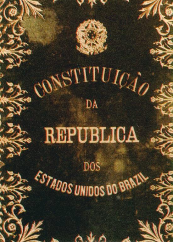 Estados Unidos do Brazil Constituição da 1a. República, 1891