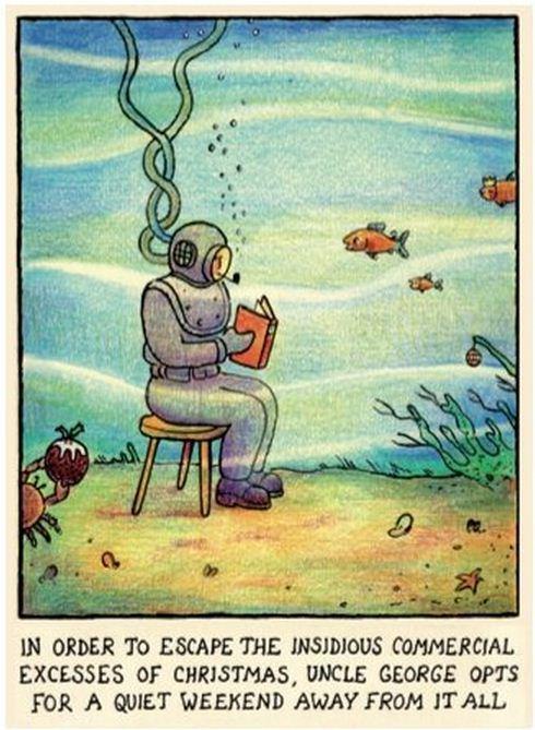 Para fugir dos pérfidos excessos comerciais do Natal, Tio George decidiu-se por um fim de semana tranquilo, longe do burburinho. by Glen Baxter, desenhista inglês