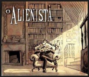 O alienista 2
