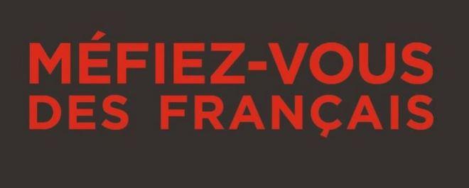 Desconfie dos franceses!