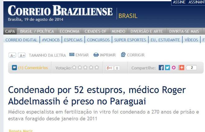 Para o jornal Correio Braziliense, ele ainda é médico.