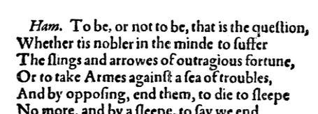 Excerto do solilóquio de Hamlet, na peça homônima de William Shakespeare. Facsimile da edição de 1604