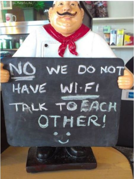 Não, não temos wi-fi. Conversem!
