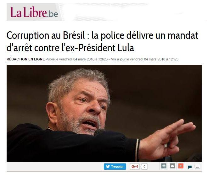 Mandado de detenção contra o ex-presidente Lula Chamada de La Libre Belgique, jornal belga de referência - 4 mar 2016